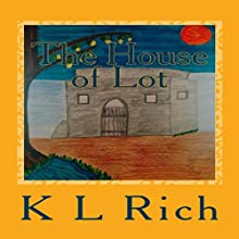 The House of Lot (       UNABRIDGED) by K. L. Rich Narrated by K. L. Rich