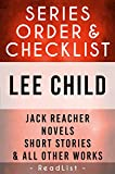 Lee Child Series Order & Checklist: Jack Reacher Series Chornological Order, Novels, Short Stories, Plus All Other Works and Stand-Alone Books with Synopsis (Series List Book 5)