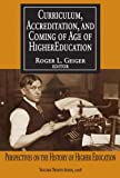 img - for Curriculum, Accreditation, and Coming of Age in Higher Education: Perspectives on the History of Higher Education book / textbook / text book