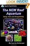 The New Reef Aquarium: Setup, Care an...