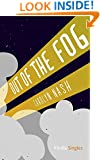 Out of the Fog (Kindle Single)