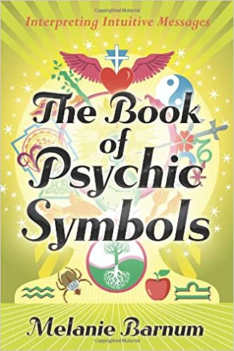 The Book of Psychic Symbols: Interpreting Intuitive Messages written by Melanie Barnum