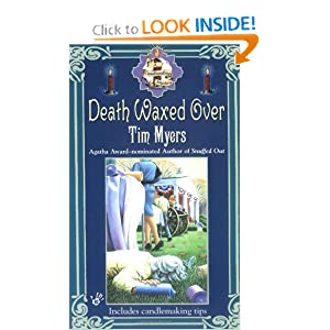Death Waxed Over (Candlemaking Mysteries, No. 3) Tim Myers