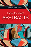 img - for How to Paint Abstracts (Pocket Art Guides) book / textbook / text book