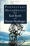 Image of Protestant Metaphysics after Karl Barth and Martin Heidegger (Veritas)