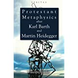 Protestant Metaphysics After Karl Barth and Martin Heidegger (Veritas)by Timothy Stanley