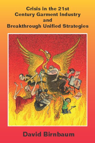 Crisis in the 21st Century Garment Industry and Breakthrough Unified Strategies PDF