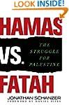Hamas vs. Fatah: The Struggle For Pal...