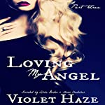 Loving My Angel: Part 3 | Violet Haze