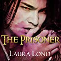 The Prisoner (The Dark Elf of Syron) (       UNABRIDGED) by Laura Lond Narrated by A. T. Chandler