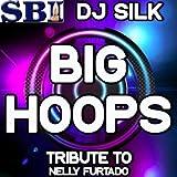 Big Hoops (Bigger the Better) - DJ Tribute to Nelly Furtado