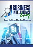 Business Intelligence Easy: Excel Dashboard for Top Managers