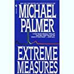 Extreme Measures | Michael Palmer