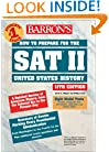 How to Prepare for the SAT II United States History (Barron's How to Prepare for the Sat II United States History)