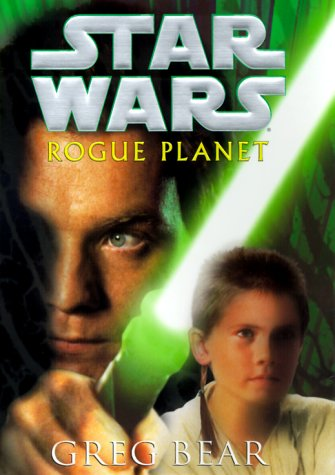 Rogue Planet (Star Wars), GREG BEAR