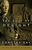 The Duty of Delight: The Diaries of Dorothy Day (0767932803) by Day, Dorothy