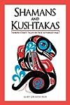 Shamans and Kushtakas: North Coast Ta...