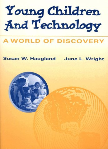 Young Children and Technology: A World of Discovery