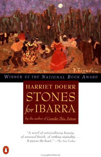 Stones for Ibarra (Contemporary American Fiction), Harriet Doerr