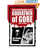 Herschell Gordon Lewis, Godfather of Gore: The Films