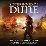 Sisterhood of Dune (       UNABRIDGED) by Brian Herbert, Kevin J. Anderson Narrated by Scott Brick
