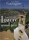 echange, troc Jean-Marie Gazagne - Lozere de Mon Grand-Pere (la)