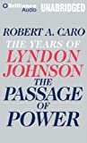 img - for By Robert A. Caro The Passage of Power (The Years of Lyndon Johnson) (Unabridged) [Audio CD] book / textbook / text book