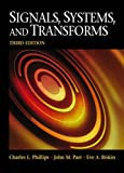 Signals, Systems, and Transforms (3rd Edition) (0131115006) by Phillips..