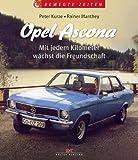Opel Ascona: Mit jedem Kilometer wächst die Freundschaft