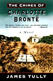 The Crimes of Charlotte Bronte (0786707429) by Tully, James