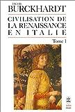 echange, troc Jacob Burckhardt, Robert Klein - La civilisation de la Renaissance en Italie, tome 1
