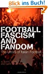 Football, Fascism and Fandom: The Ult...