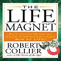 The Life Magnet (       UNABRIDGED) by Robert Collier Narrated by Joel Fotinos
