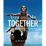 You and Me Together: Moms, Dads, and Kids Around the World ~ Barbara Kerley