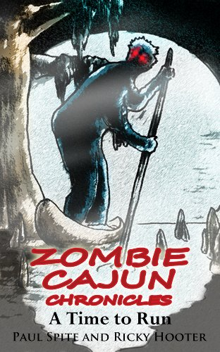 Zombie Cajun Chronicles: A Time To Run
