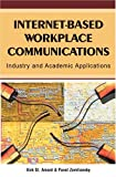 img - for Internet-Based Workplace Communications: Industry and Academic Applications book / textbook / text book