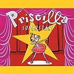 Priscilla Superstar! | Nathaniel Hobbie