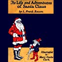 The Life and Adventures of Santa Claus (       UNABRIDGED) by L. Frank Baum Narrated by Cindy Hardin Killavey