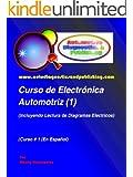 Curso de Electrónica Automotriz 1 (Serie de Electrónica Automotriz) (Spanish Edition)