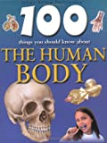 Steve Parker 100 Things You Should Know About the Human Body