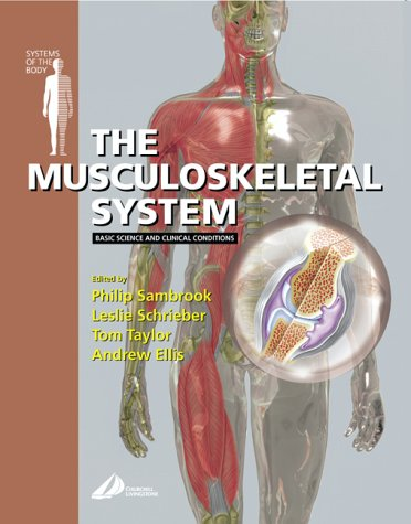 The Musculoskeletal System: Basic Science and Clinical Conditions: Systems of the Body Series, 1e PDF