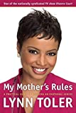 img - for My Mother's Rules: A Practical Guide to Becoming an Emotional Genius by Toler, Lynn (January 26, 2007) Paperback book / textbook / text book