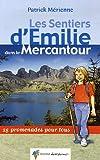 echange, troc Patrick Mérienne - Les Sentiers d'Emilie dans le Mercantour : 25 Promenades pour tous
