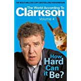 How Hard Can It Be?: The World According to Clarkson Volume 4 (World According to Clarkson 4)by Jeremy Clarkson