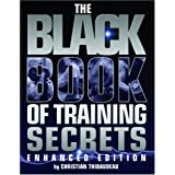 The Black Book of Training Secrets: Enhanced Edition ~ Christian Thibaudeau