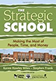 img - for The Strategic School: Making the Most of People, Time, and Money (Leadership for Learning Series) book / textbook / text book