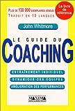 echange, troc John Whitmore - Le Guide du coaching : Entraînement individuel - Dynamique des équipes - Amélioration des performances
