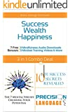 Success Wealth Happiness 3 books in 1 Set: Develop Success Habits, Make More Money and Become an Unstoppable Optimist (60 Minute Success Series)