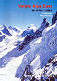 Valais Alps East: Selected Climbs (Alpine Club Guides) (090052362X) by Swindin, Les