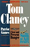 Tom Clancy Tom Clancy Three Complete Novels: Patriot Games / Clear and Present Danger / the Sum of All Fears